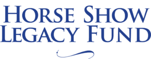 Horse Show Legacy Fund
