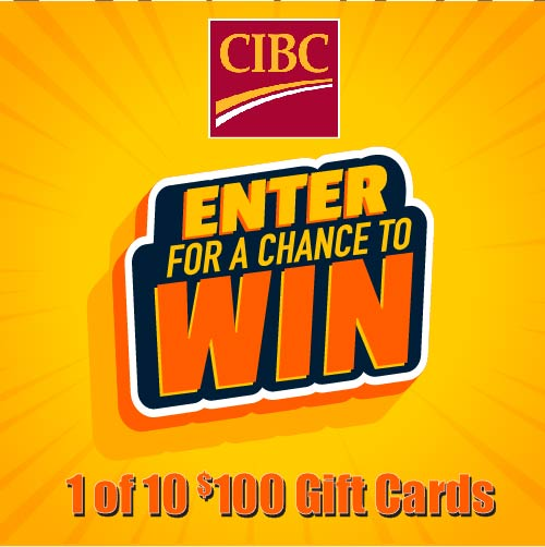 CIBC Enter For A Chance To Win